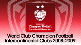 WORLD CLUB Champion Football Intercontinental Clubs 2008-2009
