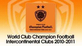 WORLD CLUB Champion Football Intercontinental Clubs 2010-2011