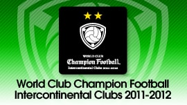 WORLD CLUB Champion Football Intercontinental Clubs 2011-2012
