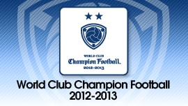 WORLD CLUB Champion Football 2012-2013