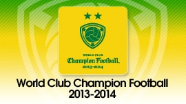 WORLD CLUB Champion Football 2013-2014
