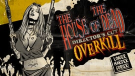 The House of The Dead: OVERKILL Directors Cut