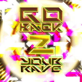 GO BACK 2 YOUR RAVE