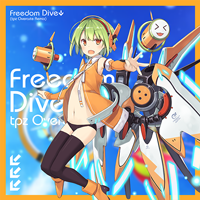 FREEDOM DiVE (tpzOvercute Remix)